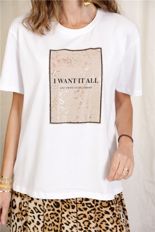 Beyaz I Want It All Baskılı Tshirt 4605